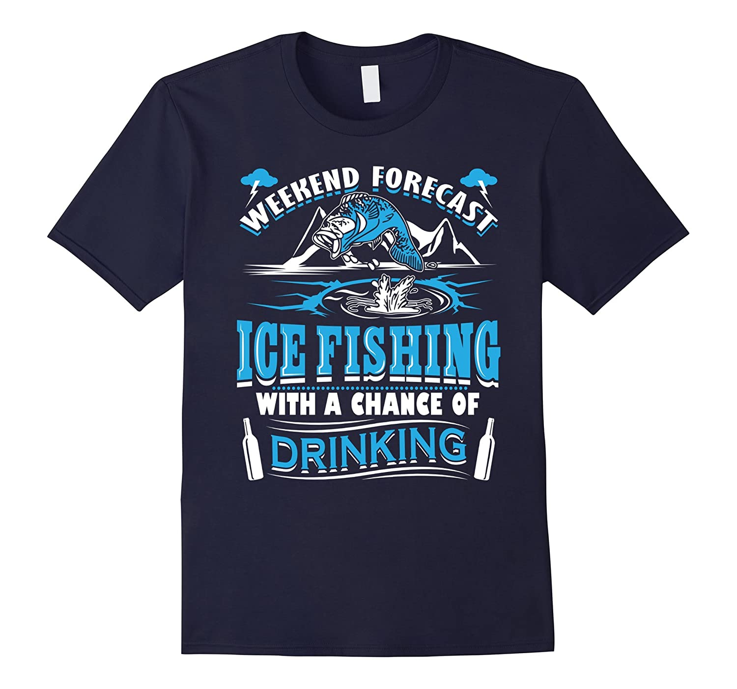 Weekend forecast ice fishing funny ice fishing shirts for Ice fishing apparel