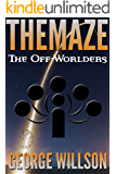 The Off-Worlders (The Maze Book 2)