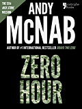 Zero Hour (Nick Stone Book 13): Andy McNab's best-selling series of Nick Stone thrillers - now available in the US, with bonus material
