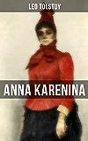 ANNA KARENINA: (Constance Garnett Translation)