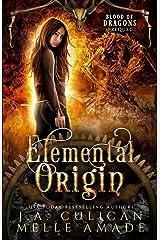 Elemental Origin: Blood of Dragons Prequel (Volume 7) Paperback