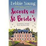 Secrets at St Bride's: A School Story for Grown-ups (Staffroom at St Bride's Book 1)