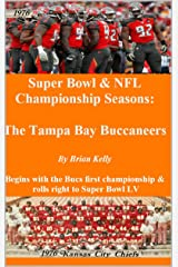 Super Bowl & NFL Championship Seasons: Begins with the Bucs first championship & rolls right through to Super Bowl LV Kindle Edition