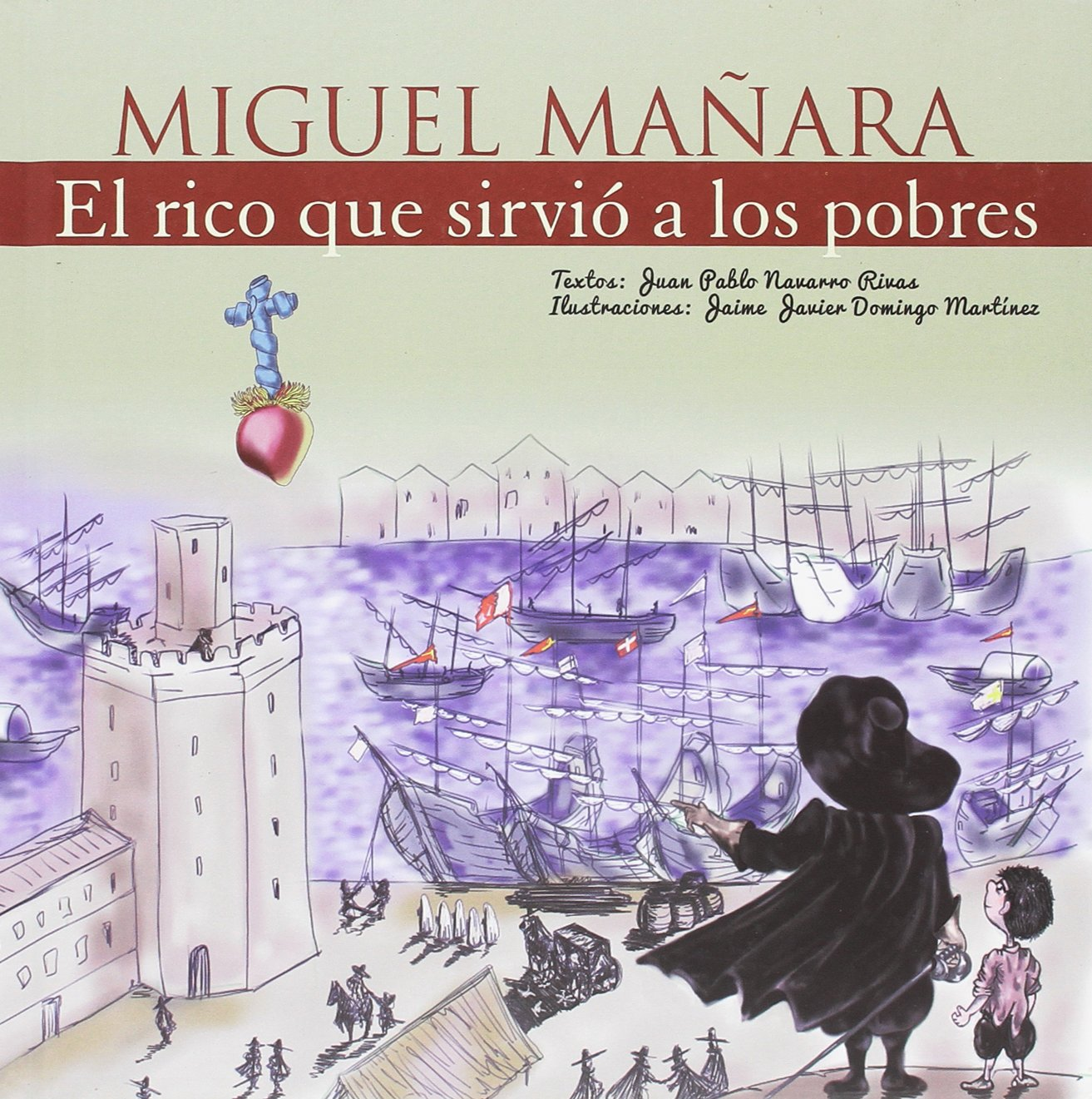 Miguel Mañara, El rico que sirvió a los pobres (Vidas de Santos) Tapa dura – 10 nov 2017 Juan Pablo Navarro Rivas Maratania 8494241168 Europe