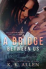 A Bridge Between Us Kindle Edition