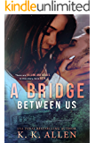 A Bridge Between Us: A Small Town Romance