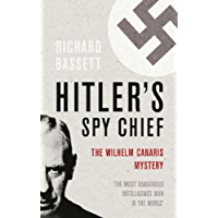 Hitler's Spy Chief: The Wilhelm Canaris Mystery (Cassell)