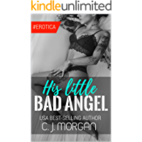HIS LITTLE BAD ANGEL: Naughty, Forbidden Stories of Romance and Exciting Adult Fun. Naughty Erotic Anthologies to Heat up your Playtime!