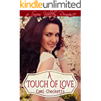 A Touch of Love (Cami's Snow Valley Romance Book 2)