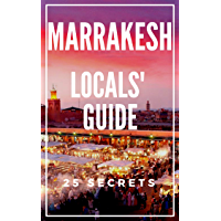 Marrakesh 25 Secrets 2019 - The Locals Travel Guide  For Your Trip to Marrakesh (English Edition)