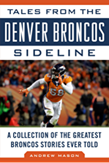Amazon 100 things broncos fans should know amp do before tales from the denver broncos sideline a collection of the greatest broncos stories ever told fandeluxe PDF