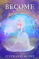 Become: A Young Adult Fantasy Fiction Adventure (The Frosted Realms Series Book II) Kindle Edition