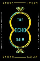 The Echo Wife Kindle Edition