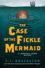 The Case of the Fickle Mermaid: A Brothers Grimm Mystery (Brothers Grimm Mysteries Book 3) Kindle Edition