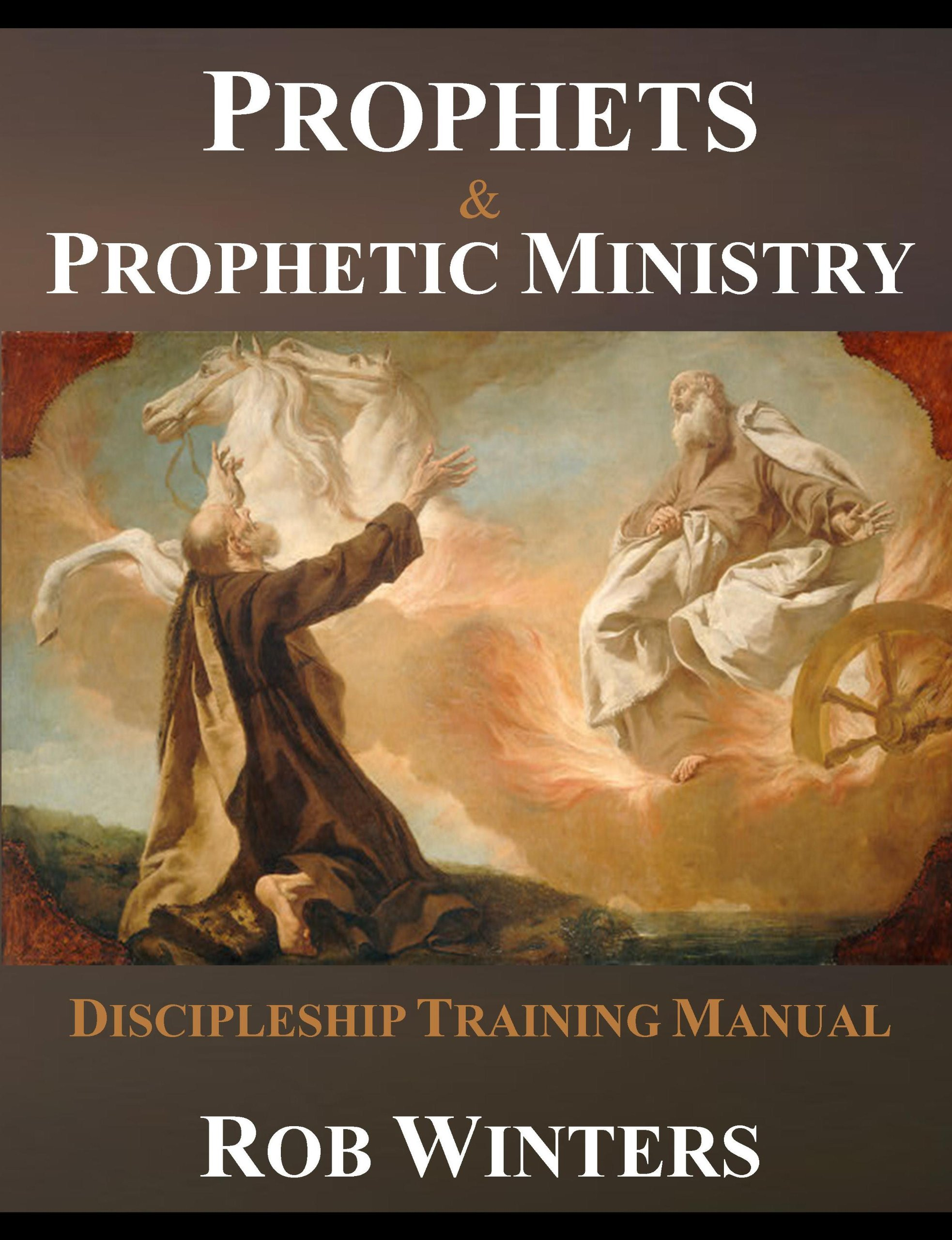 Prophets & Prophetic Ministry Discipleship Training Manual: Robert J.  Winters: 9780967590738: Amazon.com: Books