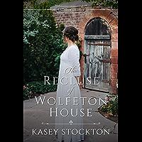 The Recluse of Wolfeton House (Ladies of Devon Book 4)