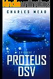 Proteus DSV: Episode 1 (PILOT)