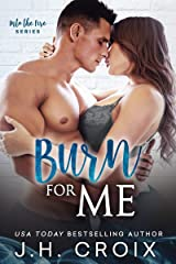 Burn For Me (Into The Fire Book 1) Kindle Edition