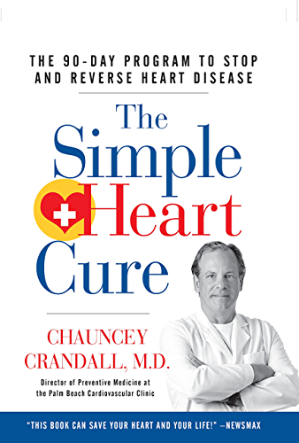 The Simple Heart Cure: The 90 Day Program to Stop and Reverse Heart Disease (English Edition)