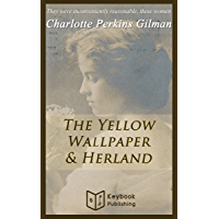 The Yellow Wallpaper and Herland by Charlotte Perkins Gilman: Annotated Edition (Unabridged Combination) (English…