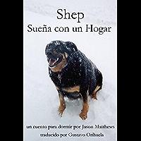 Shep Sueña Con Un Hogar