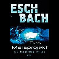 Die gläsernen Höhlen: Das Marsprojekt (3) (German Edition)