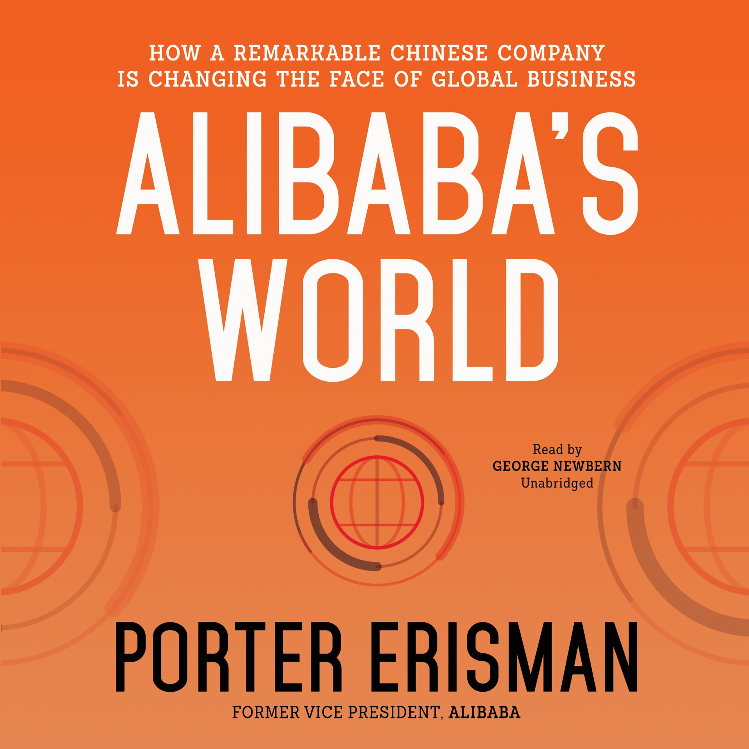 Alibabas world how a remarkable chinese company is changing the alibabas world how a remarkable chinese company is changing the face of global business porter erisman 9781483085210 amazon books stopboris Image collections