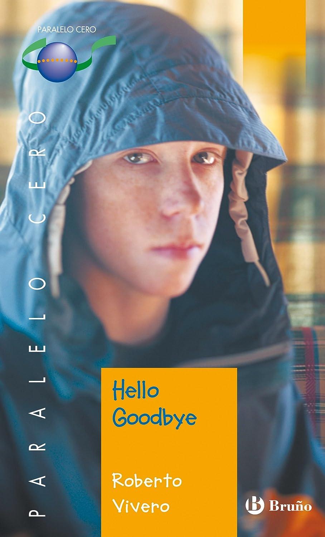 Hello Goodbye (ebook) (Castellano - JUVENIL - PARALELO CERO) eBook ...