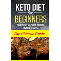 Keto Diet For Beginners 2020: The Ultimate Ketogenic Diet Guide For Beginners (English Edition)