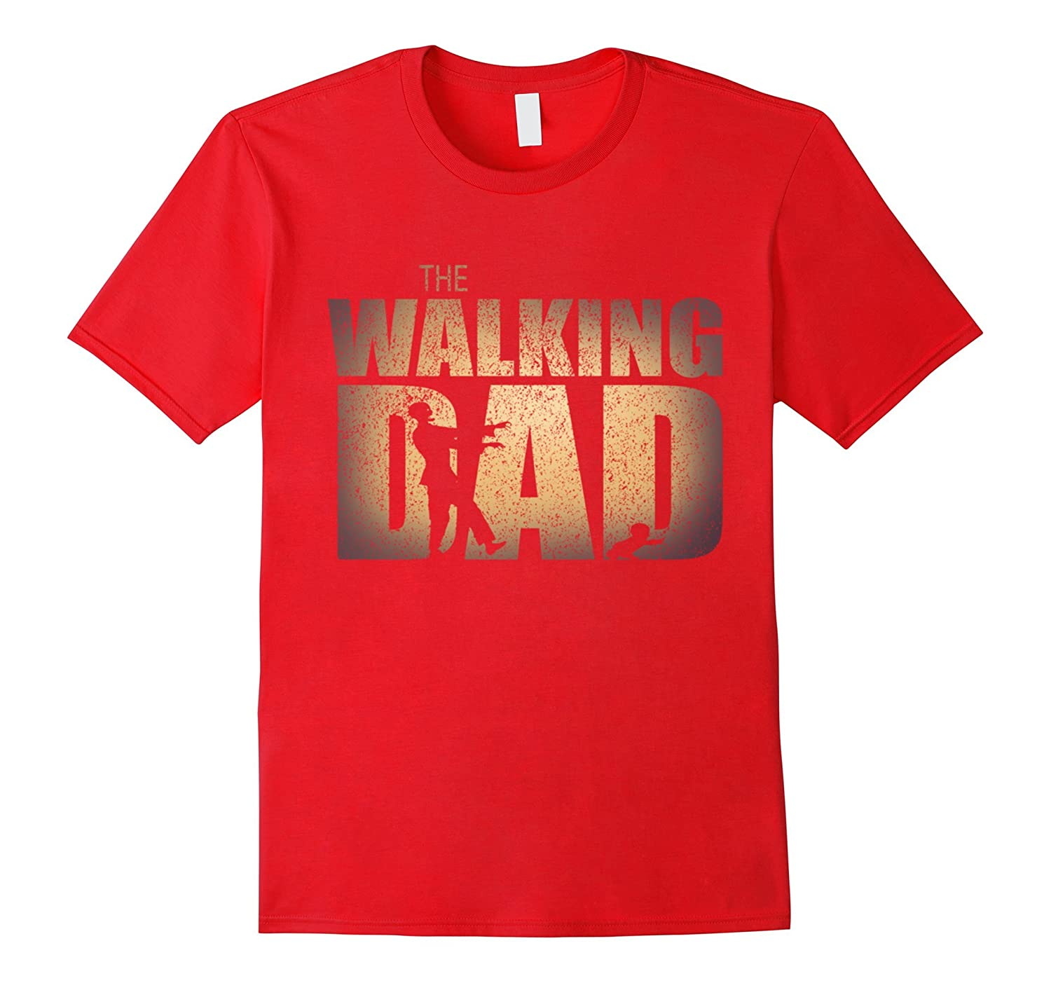 Walking Dad T Shirt, Funny father's day gift dad zombie-TH