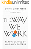 The Way We Work: Taking Charge of Your Own Success