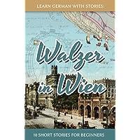 Learn German With Stories: Walzer in Wien - 10 Short Stories For Beginners (Dino lernt Deutsch, Band 7)