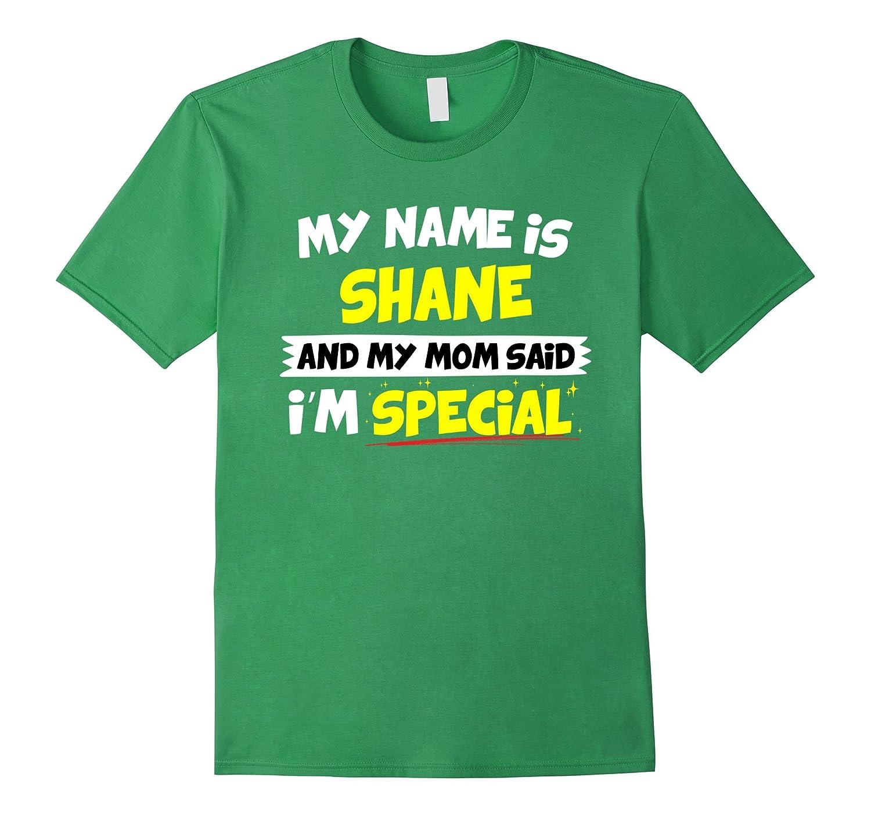 Shane T-Shirt My Mom Said I'm Special-Art