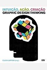Intuição, Ação, Criação Graphic Design Thinking (Portuguese Edition) Kindle Edition