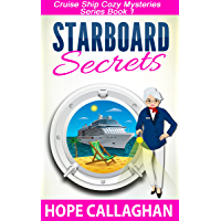 Starboard Secrets: A Cruise Ship Cozy Mystery (Cruise Ship Christian Cozy Mysteries Series Book 1)