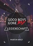 Good Boys Gone Bad - Leidenschaft (GBGB 7)