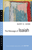 The Message of Isaiah (The Bible Speaks Today Series)