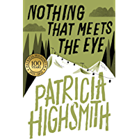 Nothing that Meets the Eye: The Uncollected Stories of Patricia Highsmith: A Virago Modern Classic (Virago Modern…