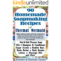 Soap Making: 90 Home Made Soap Making Recipes for Natural Healthy Skin: A Soap Making Guide for Hobby or Business…