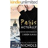 Paris, Actually - Coffee Shop Romance Box Set: (3 Romantic Comedies) (Parisian Love Stories)