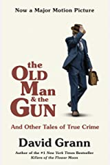 The Old Man and the Gun: And Other Tales of True Crime Kindle Edition