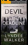 Devil in the Deadline: A Nichelle Clarke Crime Thriller