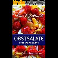 Obstsalate: süße und herzhafte Obstsalat-Variationen
