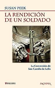 La rendición de un soldado: la conversión de San Camilo de Lelis