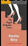 Panto Boy: A Comic Short Story (The Royal Performer Series Book 3)