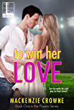 To Win Her Love (Players Book 1)