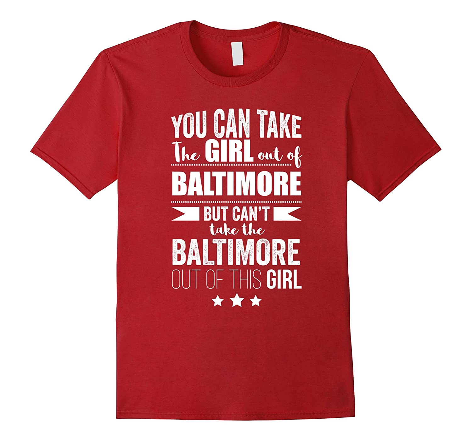 Can take the Girl out of Baltimore T-shirt Pride Proud Gift-Vaci