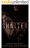 Shatter (The Broken Glass Duology Book 1)