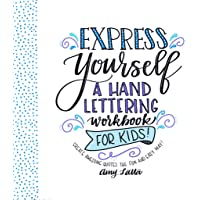 Express Yourself: A Hand Lettering Workbook for Kids: Learn How to Create Beautiful Quotes the Fun & Easy Way