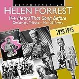 "Helen Forrest: ""I've Heard That Song Before"" Centenary Tribute - Her 25 Finest"
